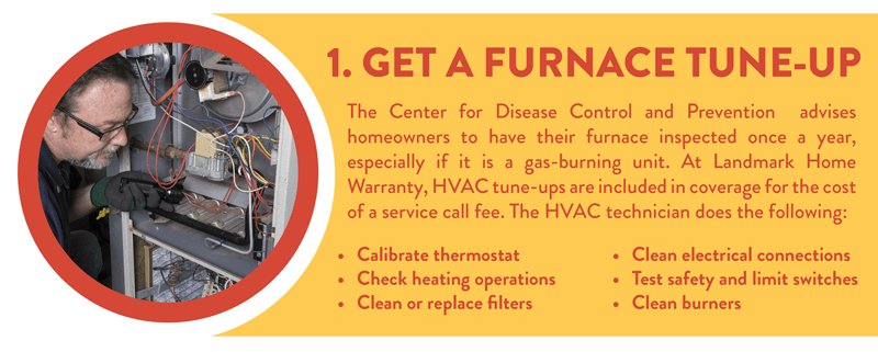 Get a furnace tune-up every year.