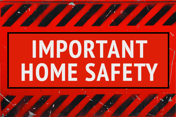 Red Signs that Says Important Home Safety
